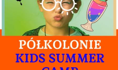 Warsztaty półkolonijne KIDS SUMMER CAMP! Możesz jeszcze dopisać dziecko!